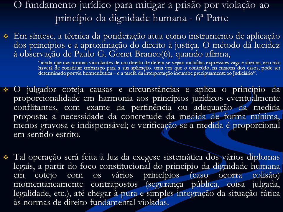 O fundamento jurídico para mitigar a prisão por violação ao princípio da dignidade humana - 6ª Parte