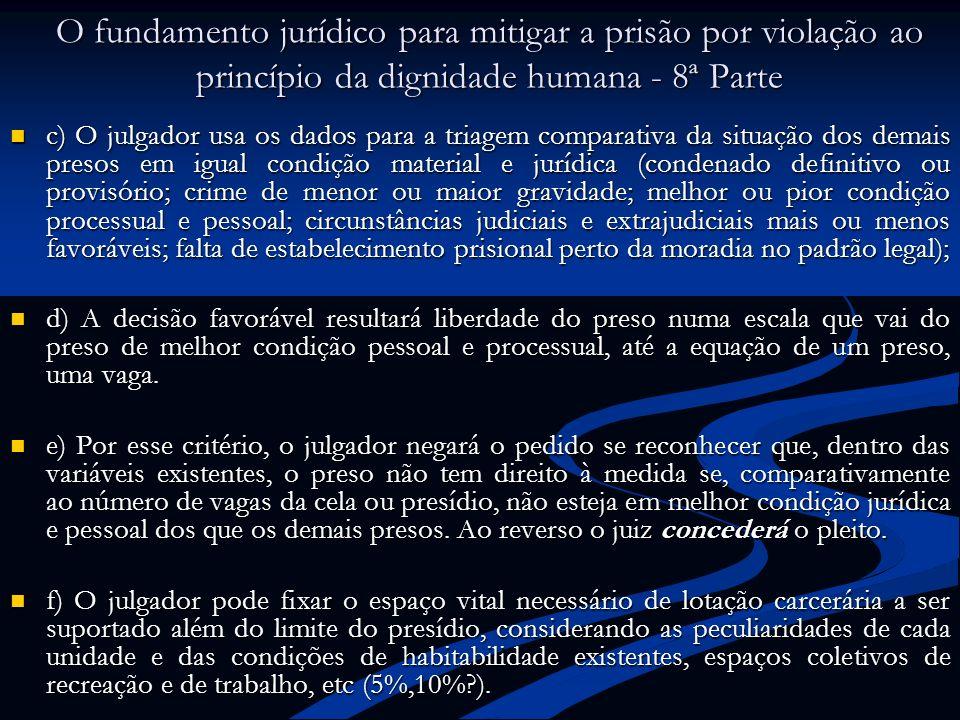 O fundamento jurídico para mitigar a prisão por violação ao princípio da dignidade humana - 8ª Parte