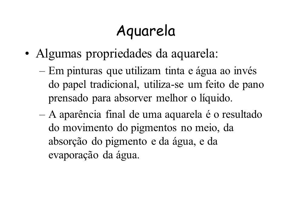 Aquarela Algumas propriedades da aquarela: