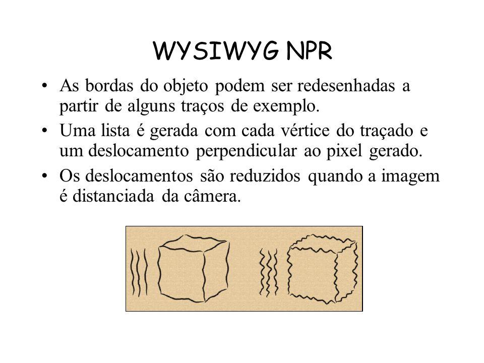 WYSIWYG NPR As bordas do objeto podem ser redesenhadas a partir de alguns traços de exemplo.