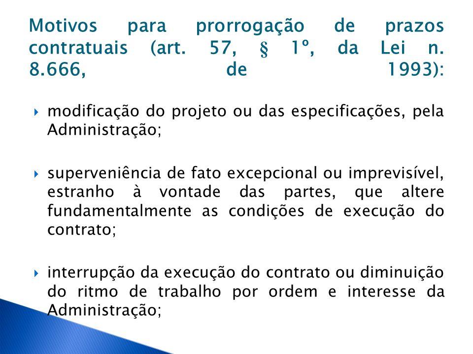 Motivos para prorrogação de prazos contratuais (art. 57, § 1º, da Lei n. 8.666, de 1993):