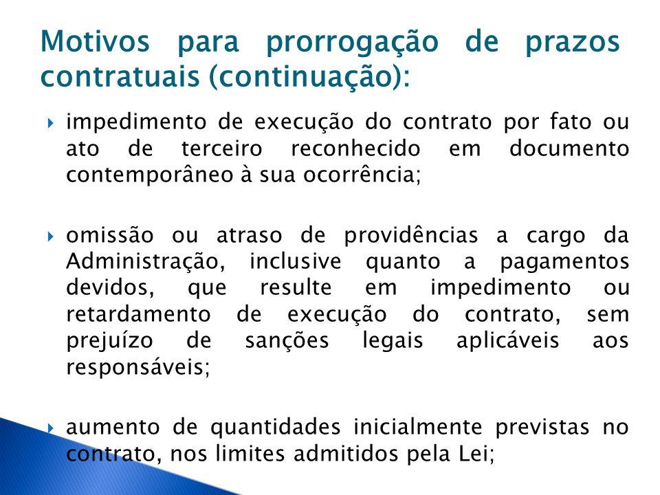 Motivos para prorrogação de prazos contratuais (continuação):