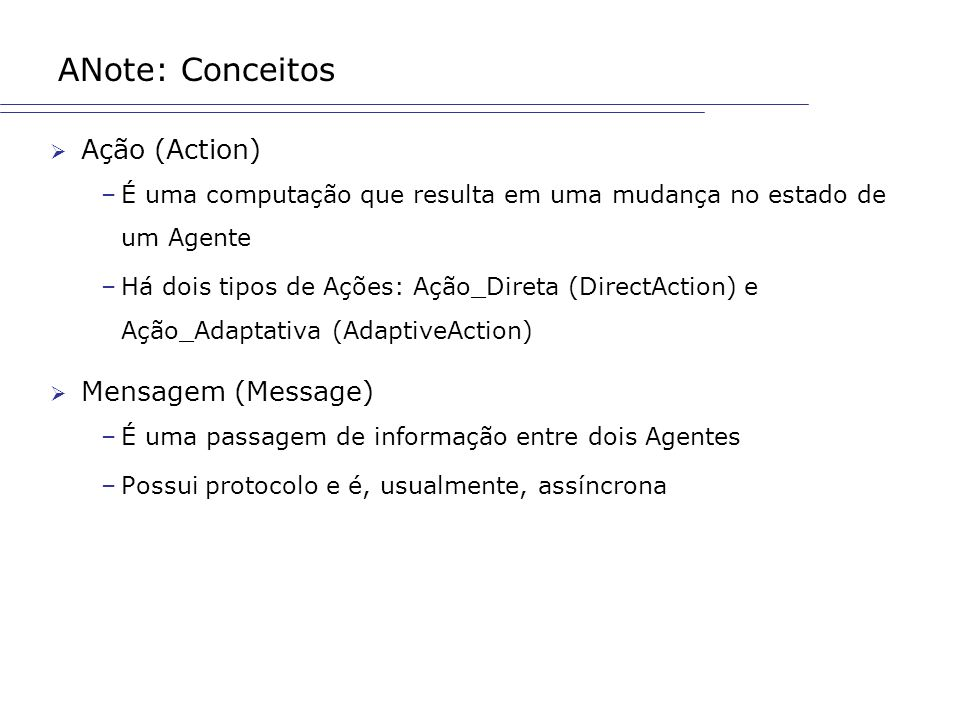 ANote: Conceitos Ação (Action) Mensagem (Message)