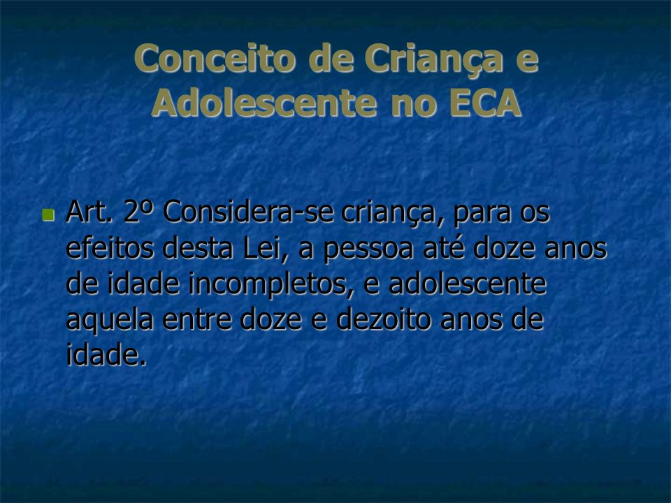 Conceito de Criança e Adolescente no ECA