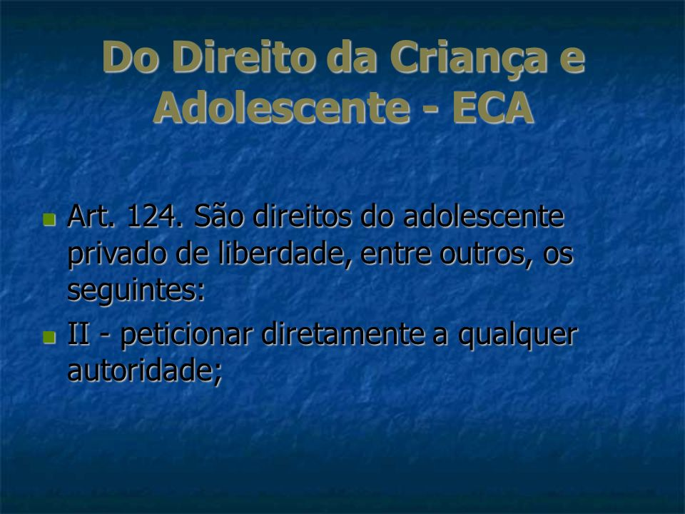 Do Direito da Criança e Adolescente - ECA