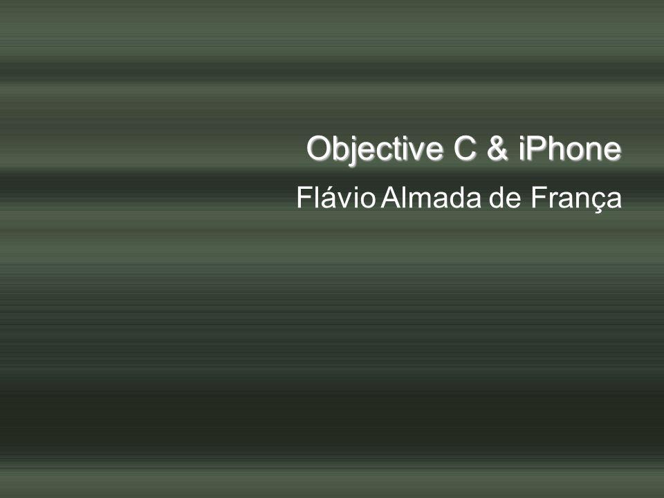 Objective C & iPhone Flávio Almada de França 1