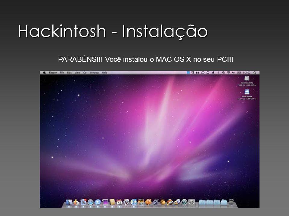 PARABÉNS!!! Você instalou o MAC OS X no seu PC!!!