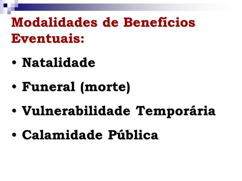 Modalidades de Benefícios Eventuais:
