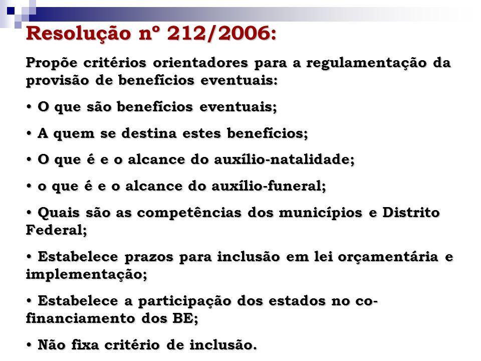 Resolução nº 212/2006:Propõe critérios orientadores para a regulamentação da provisão de benefícios eventuais: