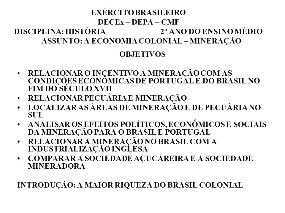 EXÉRCITO BRASILEIRO DECEx – DEPA – CMF DISCIPLINA: HISTÓRIA 2º ANO DO ENSINO MÉDIO ASSUNTO: A ECONOMIA COLONIAL – MINERAÇÃO