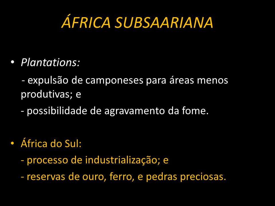 ÁFRICA SUBSAARIANA Plantations: