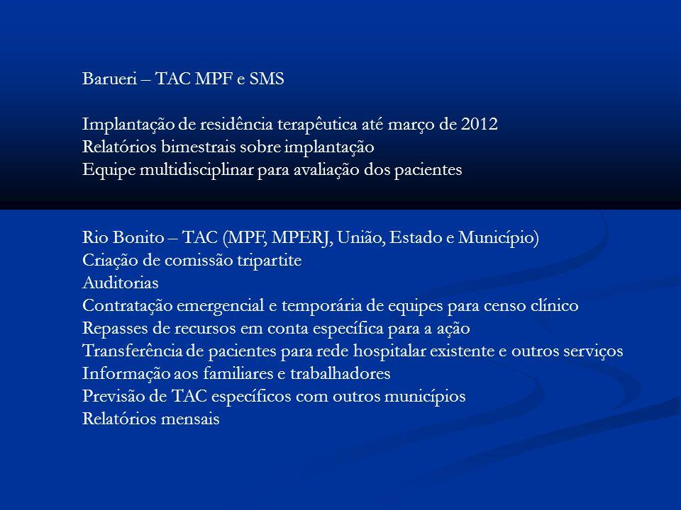 Barueri – TAC MPF e SMSImplantação de residência terapêutica até março de 2012. Relatórios bimestrais sobre implantação.