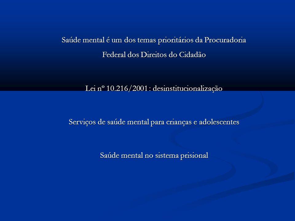 Lei nº 10.216/2001 : desinstitucionalização