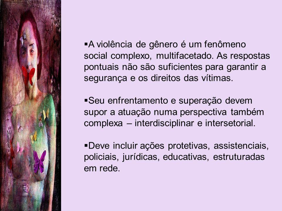 A violência de gênero é um fenômeno social complexo, multifacetado