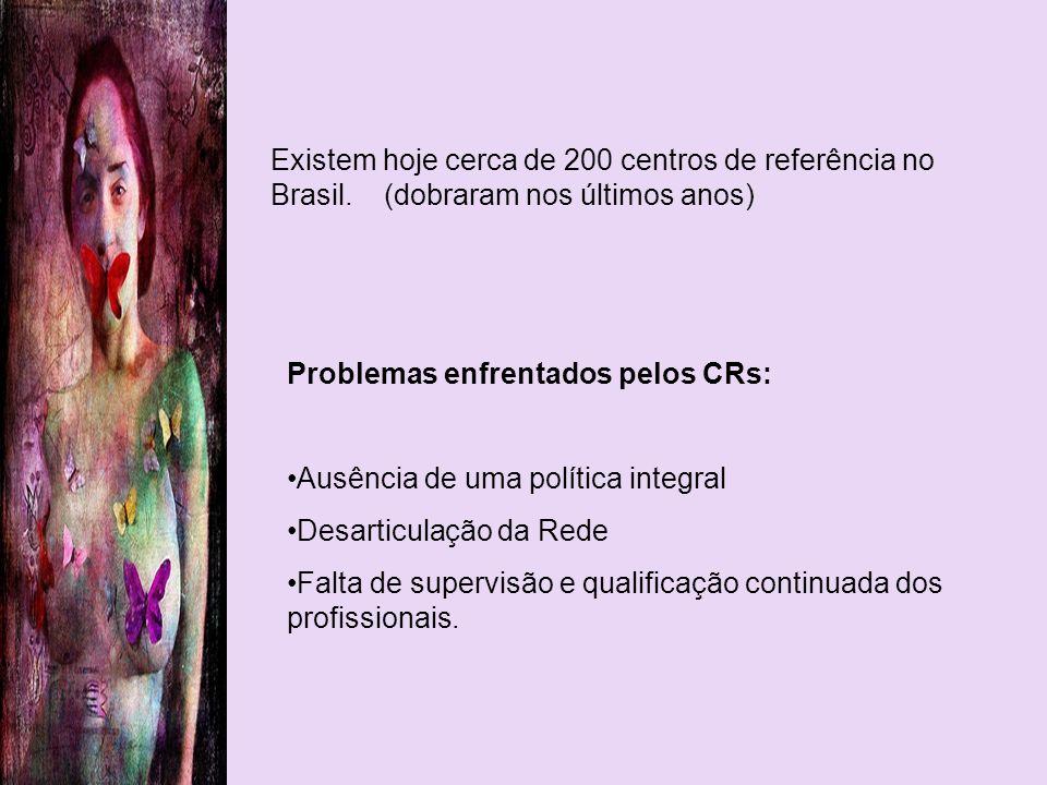 Existem hoje cerca de 200 centros de referência no Brasil