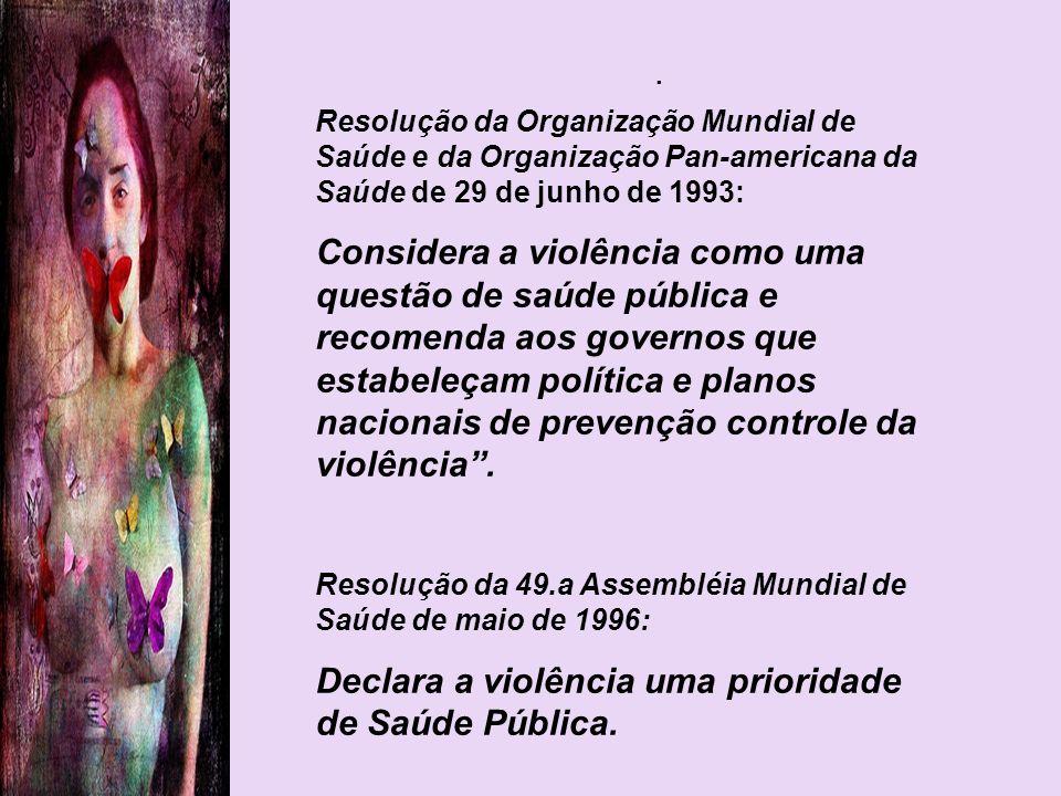 Declara a violência uma prioridade de Saúde Pública.