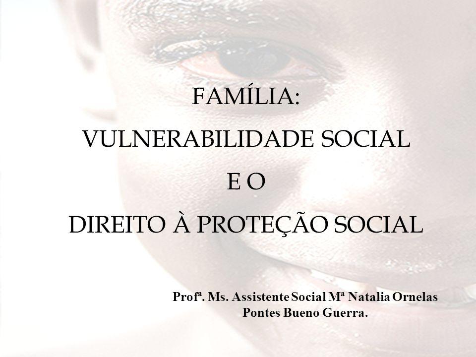 Profª. Ms. Assistente Social Mª Natalia Ornelas Pontes Bueno Guerra.