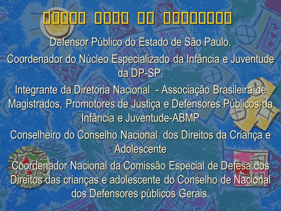 DIEGO VALE DE MEDEIROS Defensor Público do Estado de São Paulo.