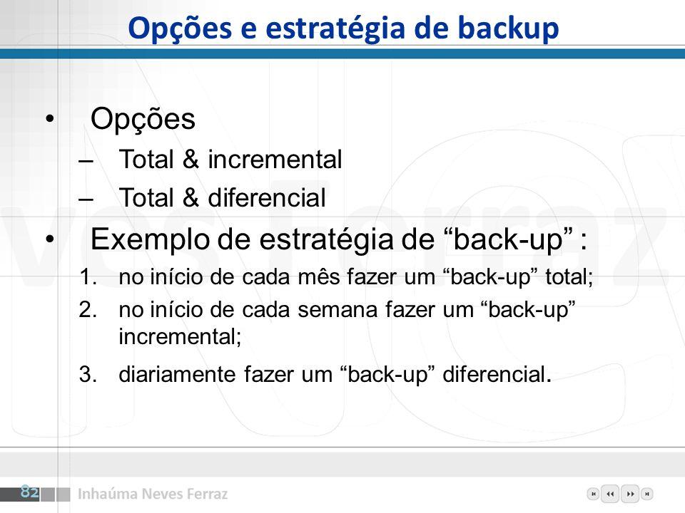 Opções e estratégia de backup