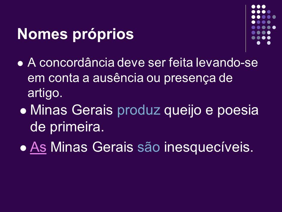 Nomes próprios Minas Gerais produz queijo e poesia de primeira.
