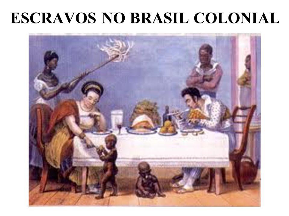 ESCRAVOS NO BRASIL COLONIAL
