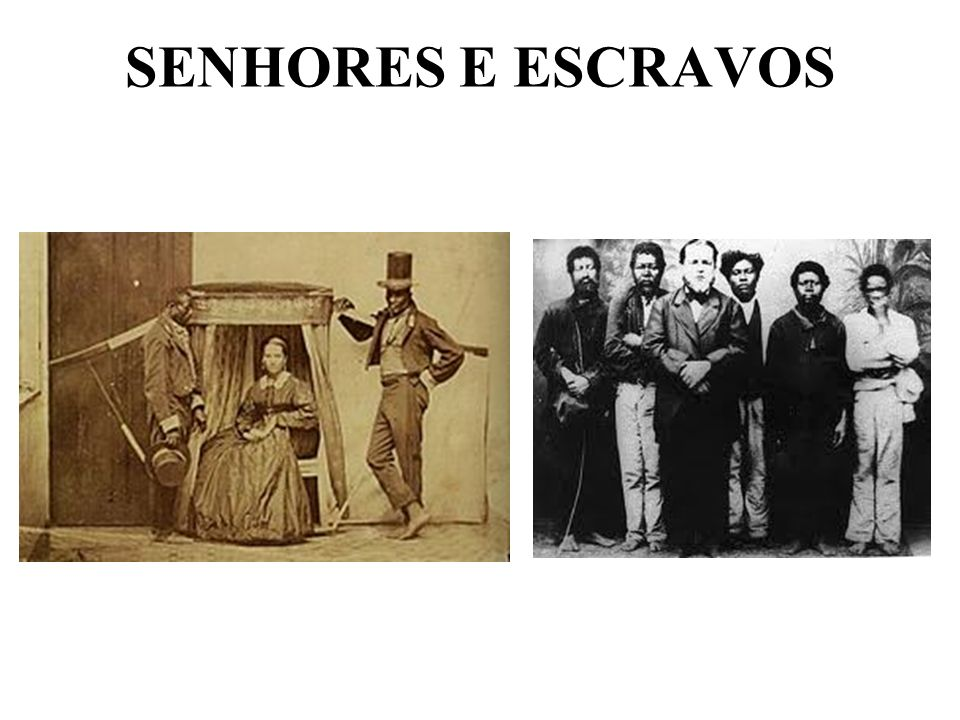 SENHORES E ESCRAVOS
