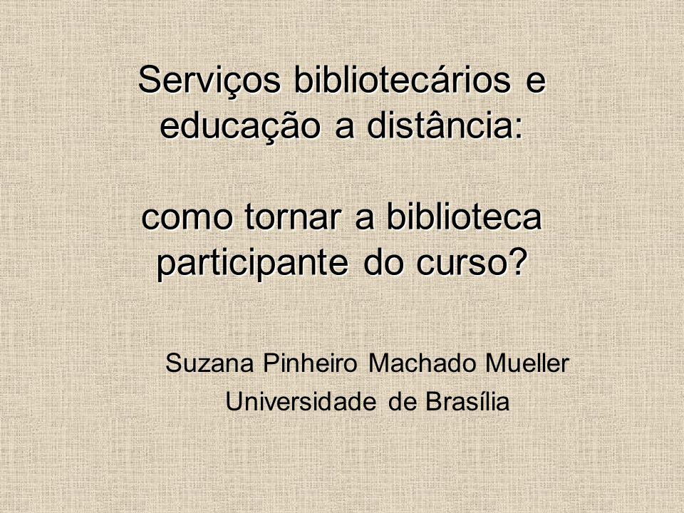Suzana Pinheiro Machado Mueller Universidade de Brasília