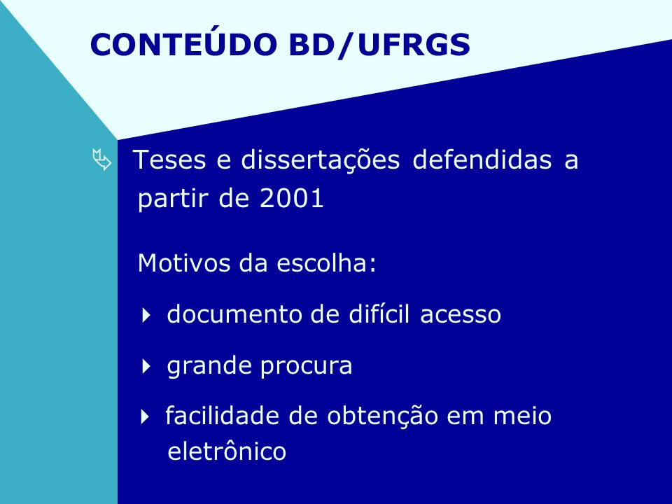 CONTEÚDO BD/UFRGS  Teses e dissertações defendidas a partir de 2001
