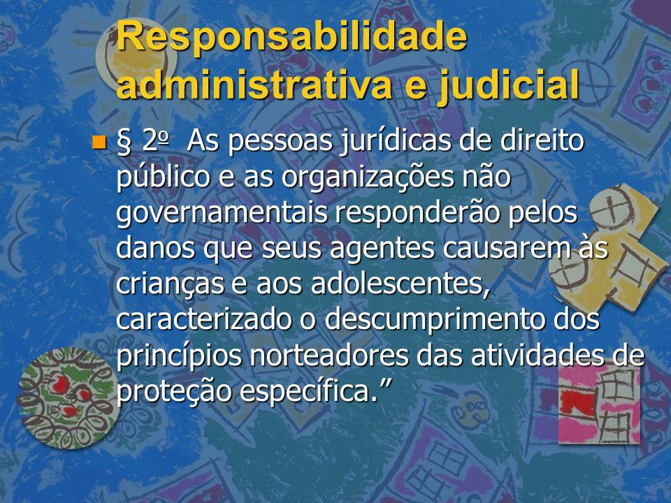 Responsabilidade administrativa e judicial