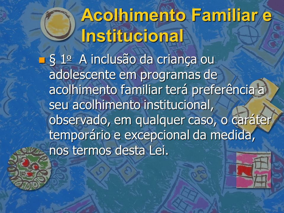 Acolhimento Familiar e Institucional
