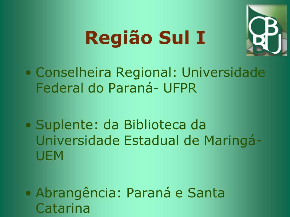 Região Sul I Conselheira Regional: Universidade Federal do Paraná- UFPR. Suplente: da Biblioteca da Universidade Estadual de Maringá-UEM.