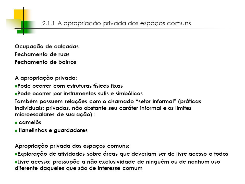2.1.1 A apropriação privada dos espaços comuns