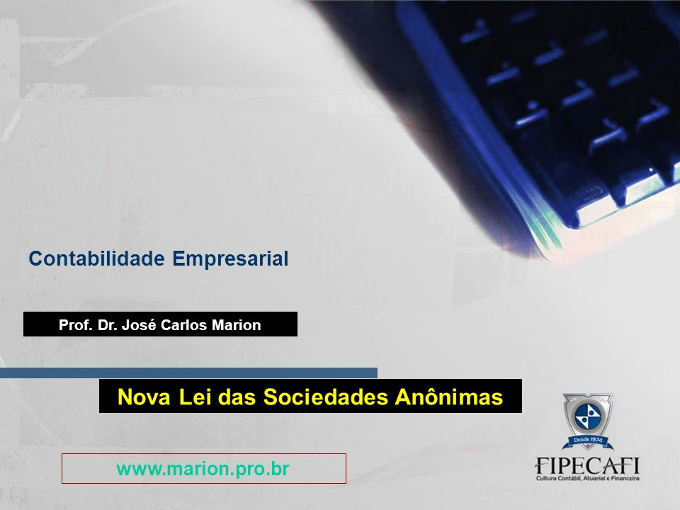 Prof. Dr. José Carlos Marion Nova Lei das Sociedades Anônimas