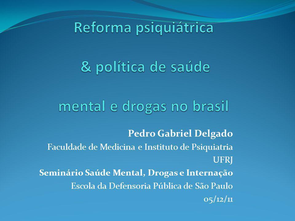Reforma psiquiátrica & política de saúde mental e drogas no brasil