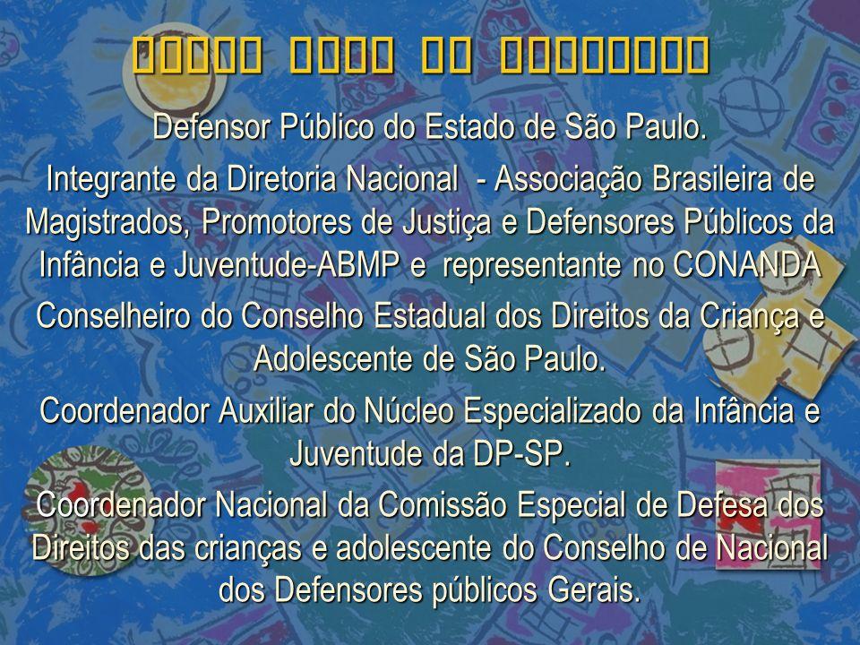 Defensor Público do Estado de São Paulo.