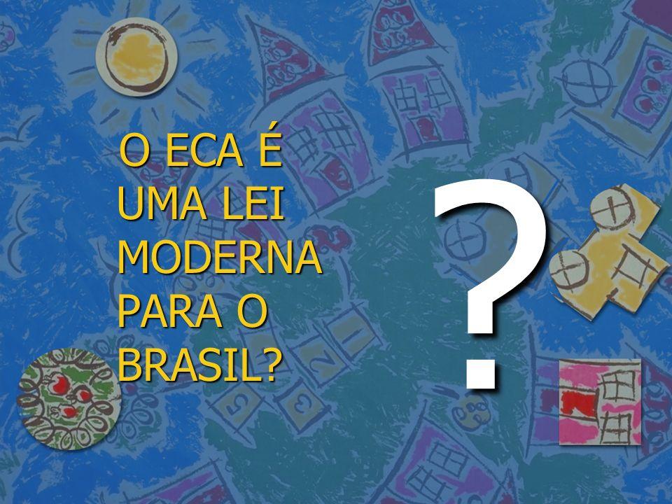 O ECA É UMA LEI MODERNA PARA O BRASIL