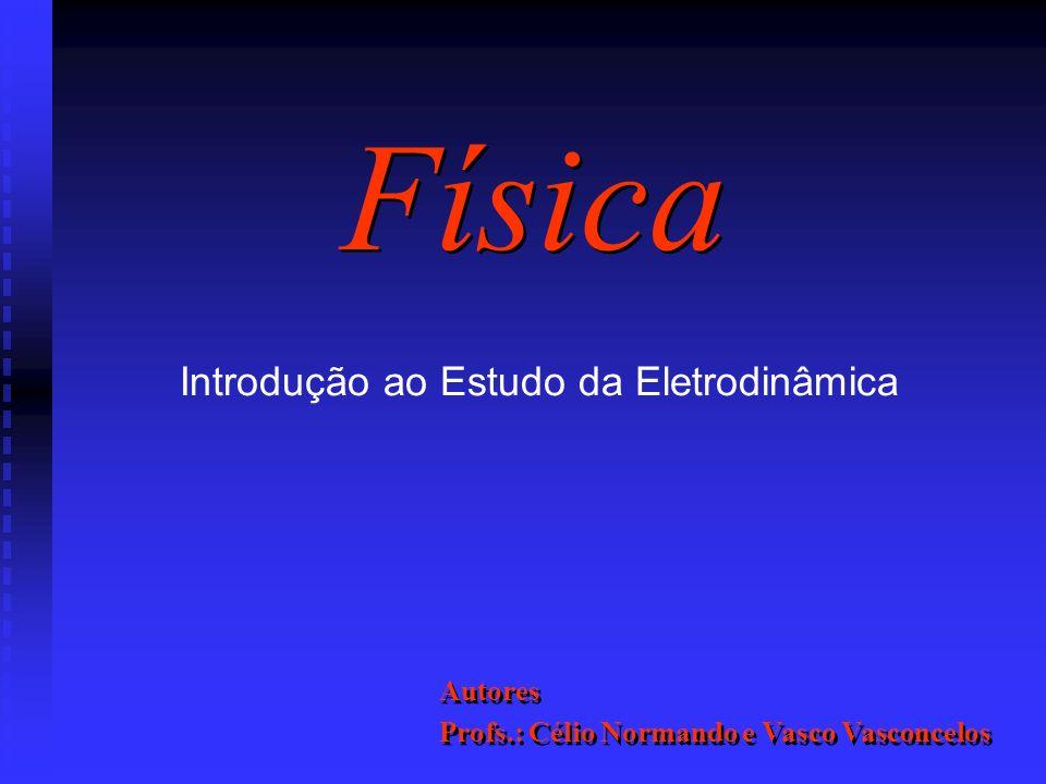 Física Introdução ao Estudo da Eletrodinâmica Autores