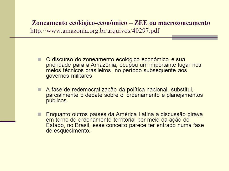 Zoneamento ecológico-econômico – ZEE ou macrozoneamento http://www
