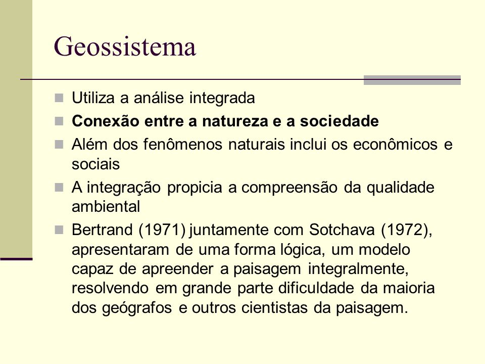 Geossistema Utiliza a análise integrada