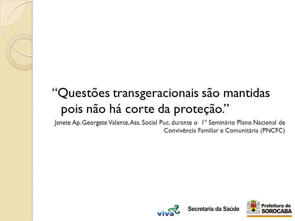 Questões transgeracionais são mantidas pois não há corte da proteção