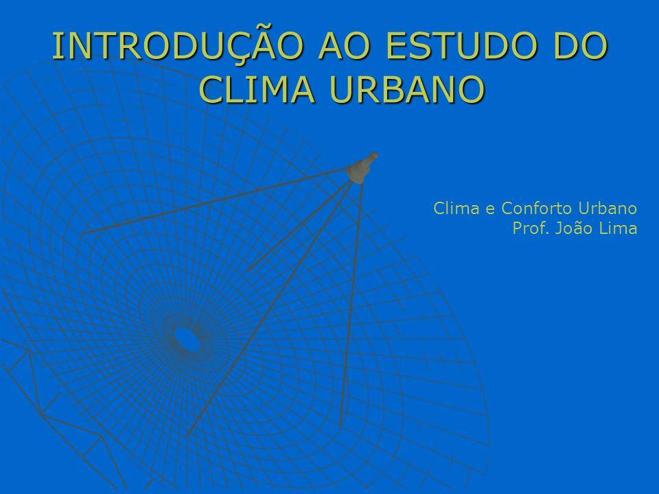 INTRODUÇÃO AO ESTUDO DO CLIMA URBANO