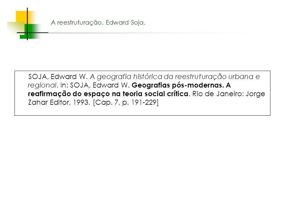 A reestruturação. Edward Soja.
