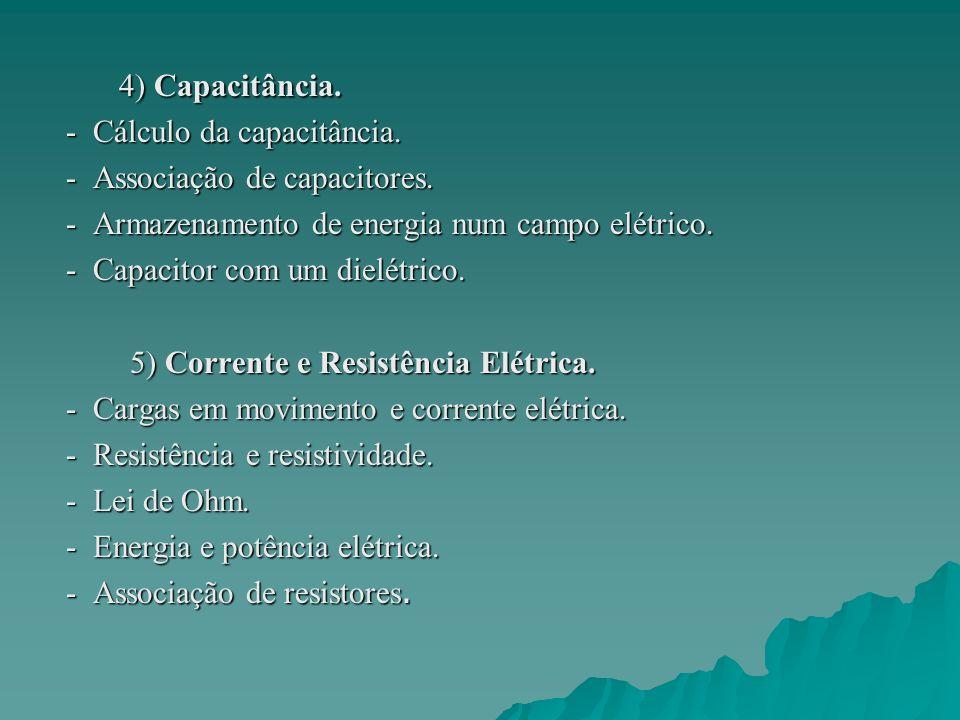4) Capacitância. - Cálculo da capacitância.