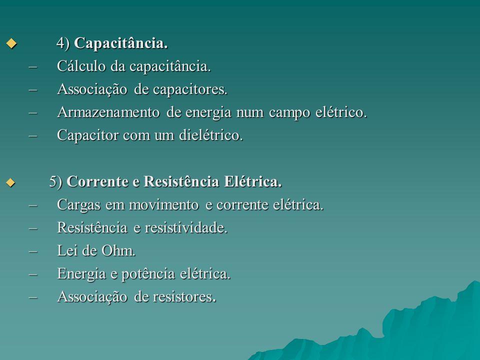 4) Capacitância. Cálculo da capacitância. Associação de capacitores.