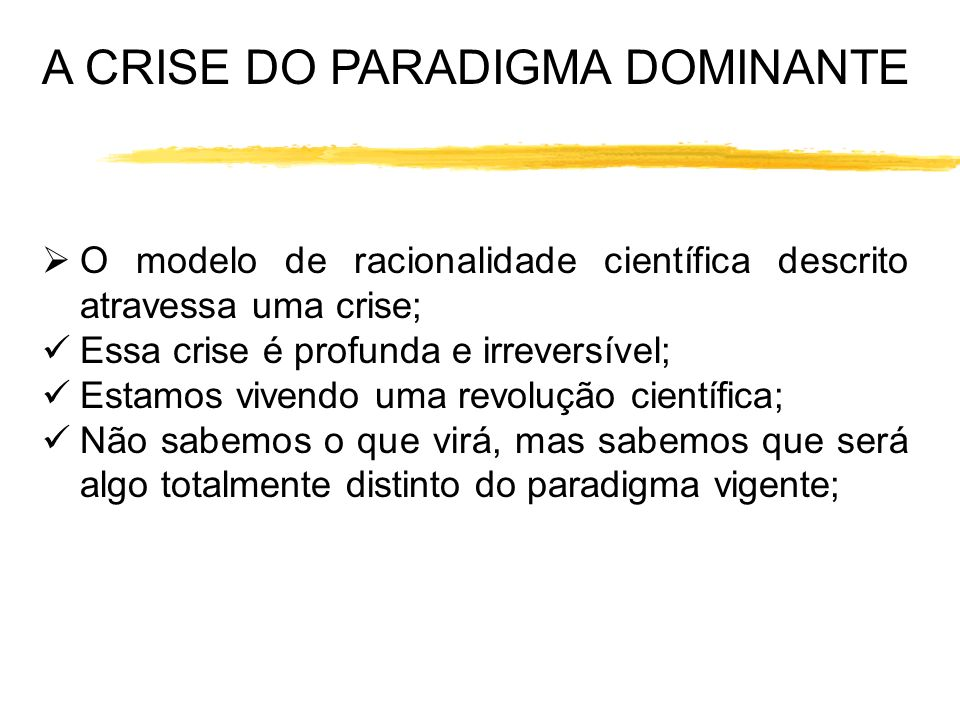 A CRISE DO PARADIGMA DOMINANTE