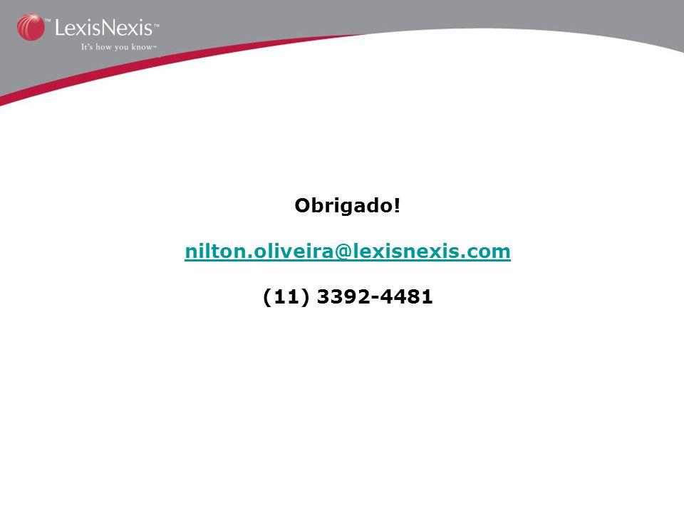 Obrigado! nilton.oliveira@lexisnexis.com (11) 3392-4481