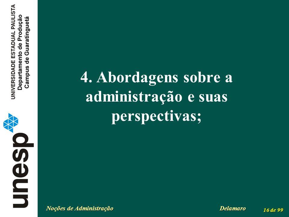 4. Abordagens sobre a administração e suas perspectivas;