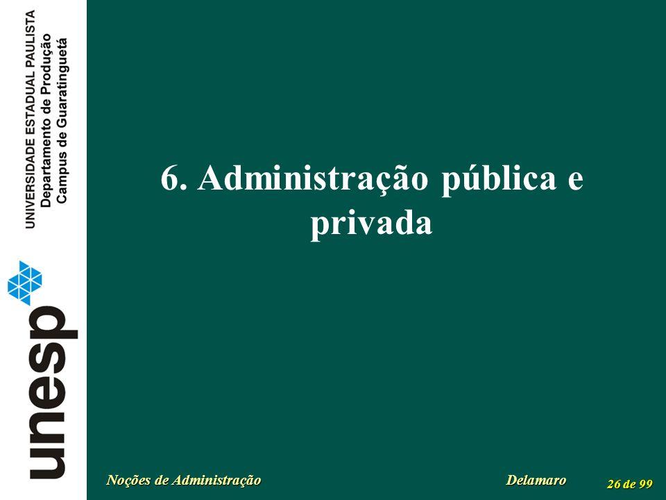 6. Administração pública e privada