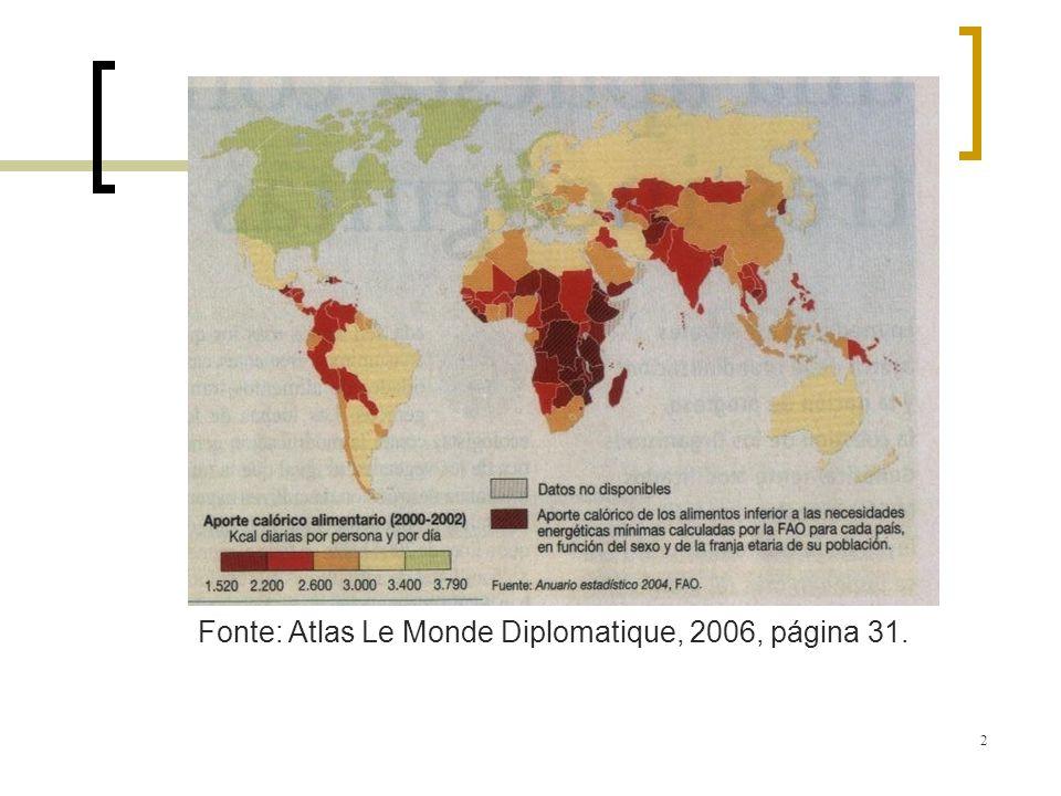 Fonte: Atlas Le Monde Diplomatique, 2006, página 31.