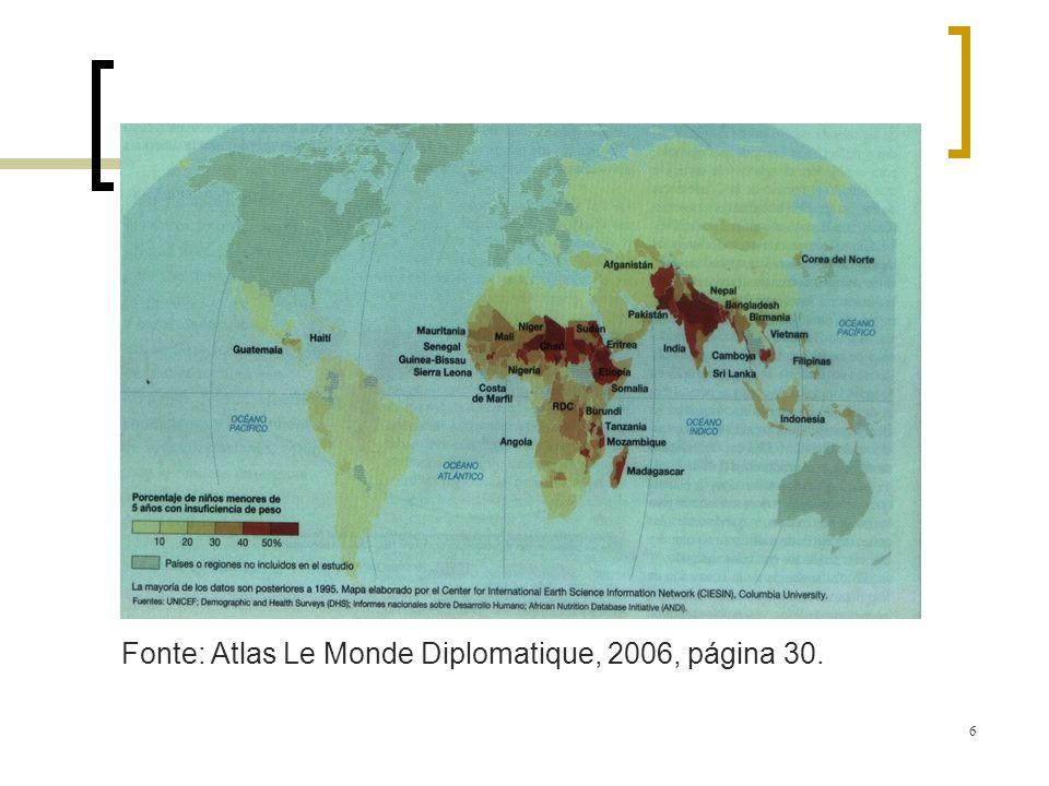 Fonte: Atlas Le Monde Diplomatique, 2006, página 30.